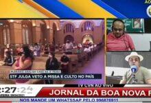 Photo of ASSISTA: Comentário de Júnior Viriato no Jornal da Boa Nova, sobre decisão do STF proibição e celebrações  religiosas